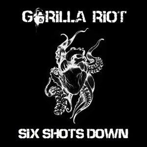 Gorilla Riot - Six shoots Down